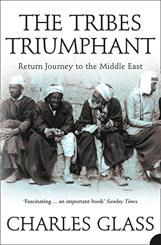 9780007131631: The Tribes Triumphant: Return Journey to the Middle East