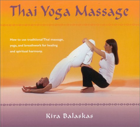 9780007132324: Thai Yoga Massage: How to use Traditional Thai Massage, Yoga, and Breathwork for Healing and Spiritual Harmony