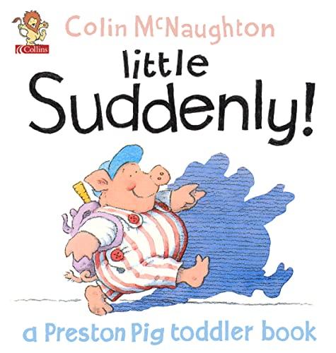 9780007132355: Preston Toddler Book : Little Suddenly!