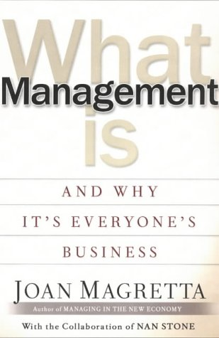 9780007132461: What Management Is : How It Works and Why It's Everyone's Business