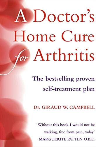9780007132829: A Doctor's Home Cure For Arthritis: The Bestselling, Proven Self Treatment Plan