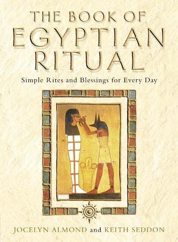 9780007132874: The Book of Egyptian Ritual: Simple Rites and Blessings for Every Day