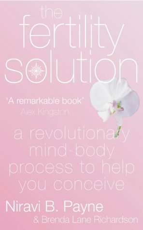 9780007132911: The Fertility Solution: A Revolutionary Mind-Body Process to Help You Conceive