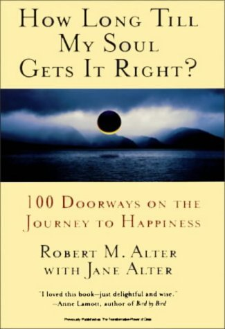 9780007132973: How Long Till My Soul Gets it Right?: 100 doorways on the journey to happiness
