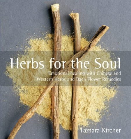 9780007132997: Herbs for the Soul: Emotional Healing with Chinese and Western Herbs and Bach Flower Remedies