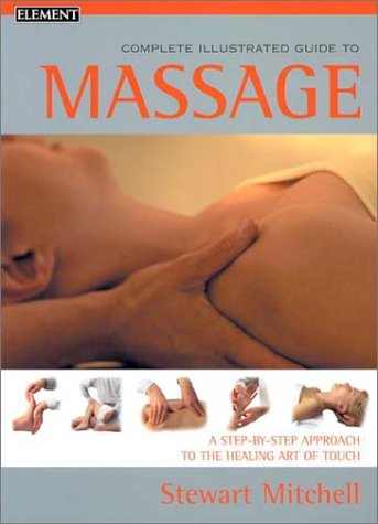 9780007133000: Complete Illustrated Guide to Massage