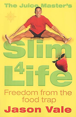 9780007133031: The Juice Master's Slim 4 Life: Freedom from the Food Trap