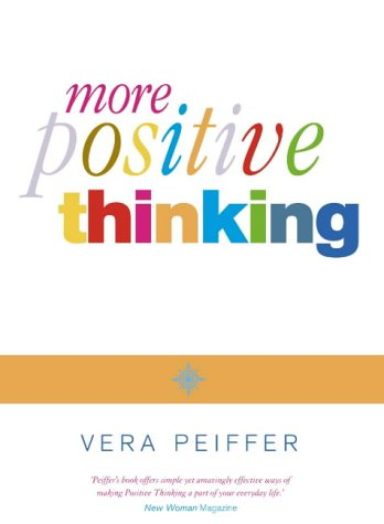 9780007133062: More Positive Thinking: How to Create a Better Future for Yourself