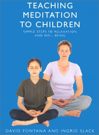 9780007133086: Teaching Meditation to Children: A practical guide to the use and benefits of meditation