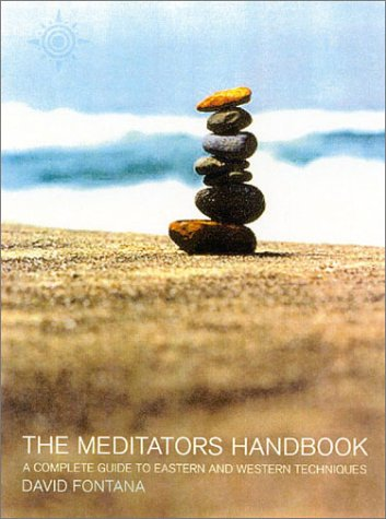 9780007133093: The Meditator's Handbook: A Complete Guide to Eastern and Western Techniques