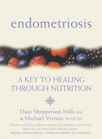 9780007133109: Endometriosis: A Key to Healing And Fertility Through Nutrition