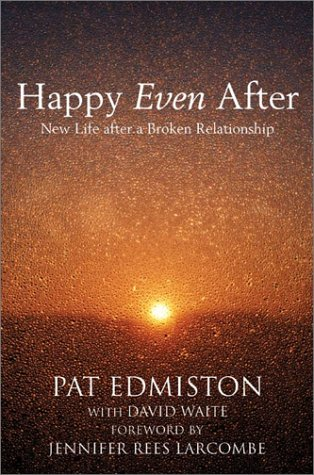 9780007133123: Happy Even After: New Life After a Broken Relationship
