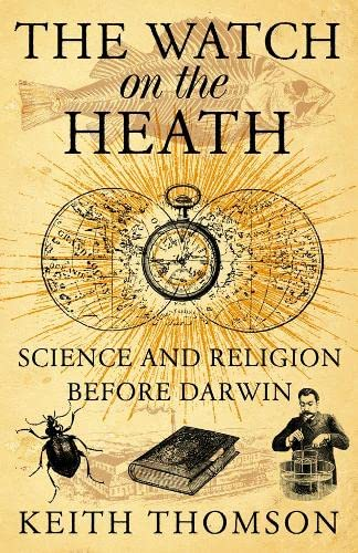9780007133130: The Watch on the Heath: Science and Religion Before Darwin