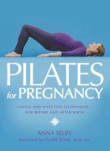 9780007133147: Pilates for Pregnancy: Gentle and Effective Techniques for Before and After Birth