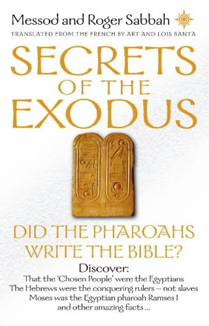 9780007133154: Secrets of the Exodus: Did the Pharaohs Write the Bible?