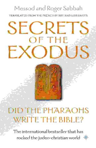 9780007133161: Secrets of the Exodus: Did the Pharoahs Write the Bible?