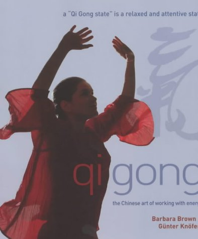 9780007133185: Qi Gong: The Chinese art of working with energy