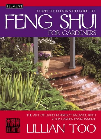 9780007133246: Complete Illustrated Guide - Feng Shui for Gardeners