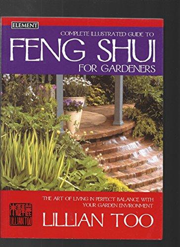 9780007133246: Complete Illustrated Guide to Feng Shui for Gardeners