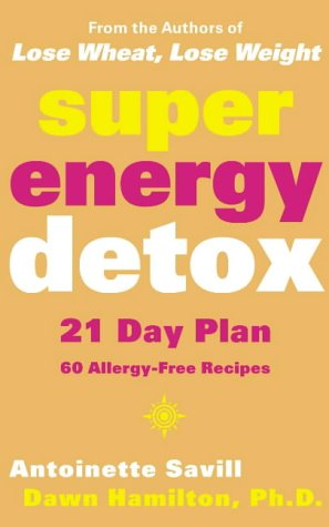 9780007133994: Super Energy Detox: 21 Day Plan with 60 Allergy-free Recipes