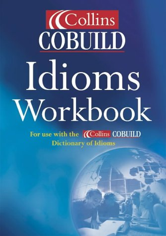 9780007134007: Collins Cobuild Idioms Workbook: For use with Collins Cobuild English Dictionary of Idioms