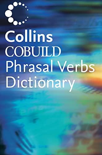 9780007134021: Dictionary of Phrasal Verbs (Collins Cobuild)