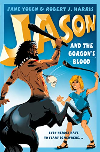 9780007134175: Jason and the Gorgon?s Blood (Before They Were Heroes)