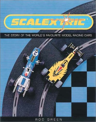 9780007134212: Scalextric: The story of the world?s favourite model racing cars