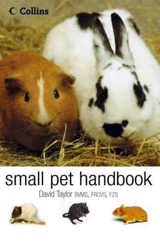 9780007134489: The Small Pet Handbook: Looking After Rabbits, Hamsters, Guinea Pigs, Gerbils, Mice and Rats