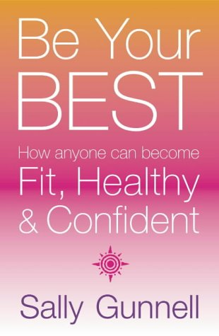 9780007134595: Be Your Best: How Anyone can become Fit, Healthy and Confident