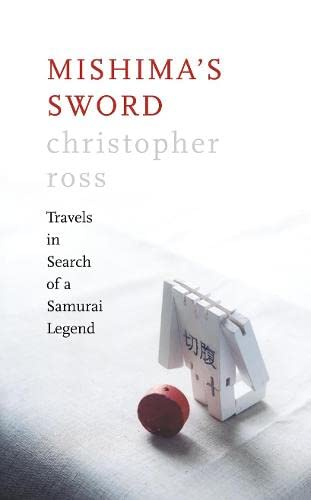 9780007135080: Mishimas Sword : Travels in Search of a Samurai Legend; Mishima_s Sword