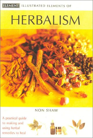 9780007136025: Illustrated Elements of Herbalism (The Illustrated Elements of...)