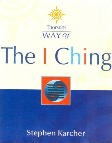 9780007136049: Way of the I Ching (Thorsons Way of)