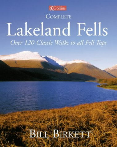 9780007136292: Complete Lakeland Fells: Over 120 Classic Walks to all Fell Tops
