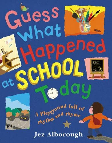 Guess What Happened at School Today (0007136315) by Jez Alborough