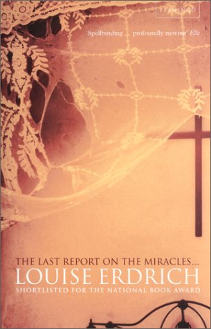 The Last Report on the Miracles: Louise Erdrich