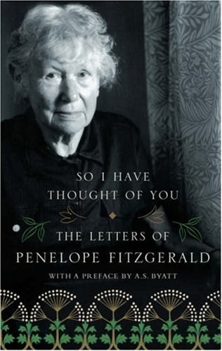 9780007136407: So I Have Thought of You: The Letters of Penelope Fitzgerald. by Penelope Fitzgerald