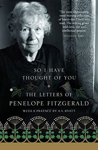 9780007136414: So I Have Thought of You: The Letters of Penelope Fitzgerald