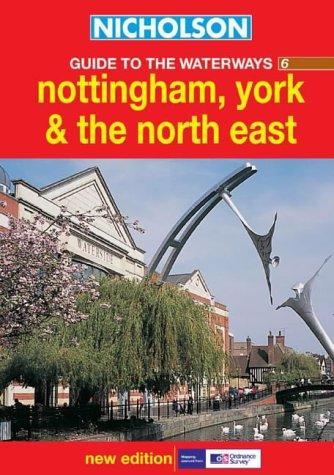 9780007136698: Nicholson Guide to the Waterways (6) - Nottingham, York & the North East: Nottingham, York and the North East No.6 (Waterways Guide)