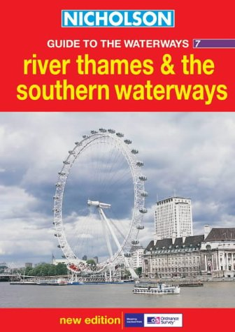 9780007136704: Nicholson Guide to the Waterways (7) - River Thames and the Southern Waterways: River Thames and the Southern Waterways No.7 (Waterways Guide)