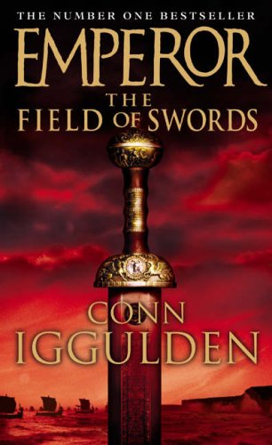 9780007136940: The Field of Swords (Emperor Series, Book 3)