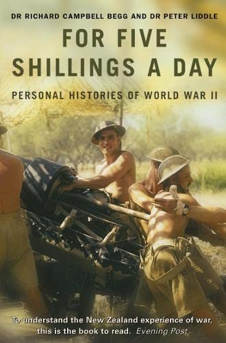 For Five Shillings a Day: Eyewitness History of World War II (0007137206) by R.Campbell Begg; Peter Liddle