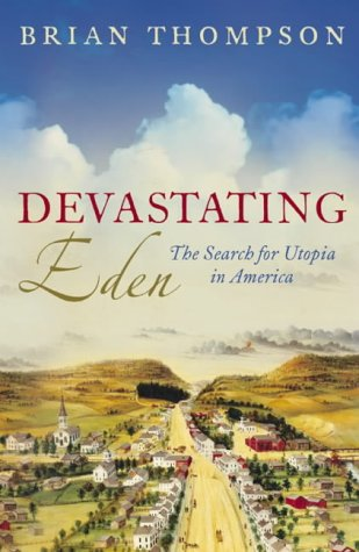 9780007137381: Devastating Eden: The Search for Utopia in America