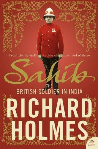 9780007137541: Sahib: The British Soldier in India 1750–1914