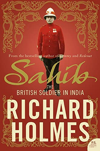 9780007137541: Sahib: The British Soldier in India 1750-1914