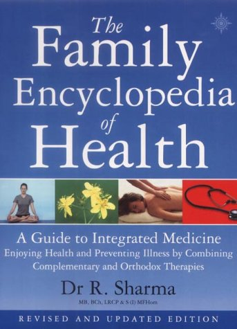 9780007137664: The Family Encyclopedia of Health: A Guide to Integrated Medicine