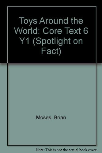 9780007138272: Toys Around the World: Core Text 6 Y1 (Spotlight on Fact)