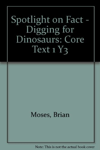 9780007138296: Digging for Dinosaurs: Core Text 1 Y3 (Spotlight on Fact)