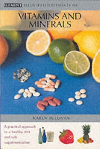 9780007138517: Illustrated Elements of Vitamins and Minerals (The Illustrated Elements of...)