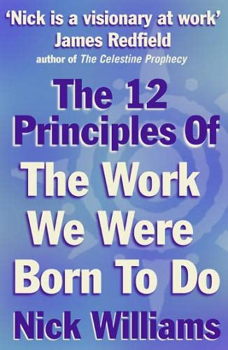 9780007138531: The 12 Principles of the Work We Were Born to Do